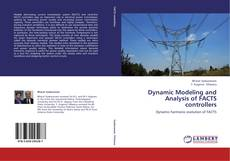 Copertina di Dynamic Modeling and Analysis of FACTS controllers