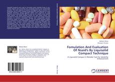 Bookcover of Fomulation And Evaluation Of Nsaid's By Liquisolid Compact Technique