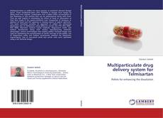 Bookcover of Multiparticulate drug delivery system for Telmisartan
