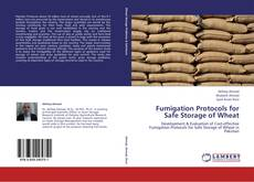 Bookcover of Fumigation Protocols for Safe Storage of Wheat
