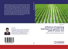 Bookcover of Influence of planting technique on growth and yield of aman rice