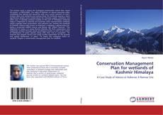Bookcover of Conservation Management Plan for wetlands of Kashmir Himalaya