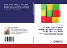 Bookcover of Tourism and Economic Development Opportunities: Jordan Northern Badia