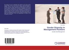 Bookcover of Gender Disparity  In Management Positions