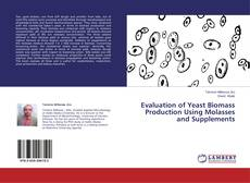 Bookcover of Evaluation of Yeast Biomass Production Using Molasses and Supplements