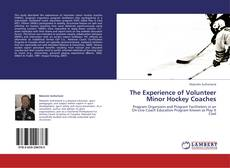 Обложка The Experience of Volunteer Minor Hockey Coaches