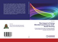 Bookcover of The Impact of Using Blended Learning on  Task-Based Writing