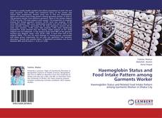 Bookcover of Haemoglobin Status and Food Intake Pattern among Garments Worker