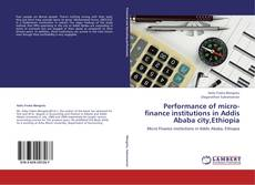 Couverture de Performance of micro-finance institutions in Addis Ababa city,Ethiopia