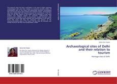 Borítókép a  Archaeological sites of Delhi and their relation to tourism - hoz