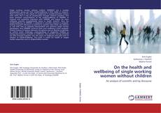 Copertina di On the health and wellbeing of single working women without children