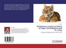 Bookcover of Preliminary survey on Status of Tiger, Co-Predators and It`s Prey