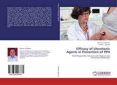 Bookcover of Efficacy of Uterotonic Agents in Prevention of PPH
