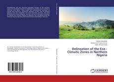 Couverture de Delineation of the Eco - Climatic Zones in Northern Nigeria