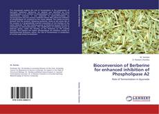 Copertina di Bioconversion of Berberine for enhanced inhibition of Phospholipase A2