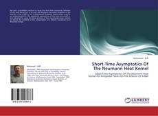 Buchcover von Short-Time Asymptotics Of The Neumann Heat Kernel