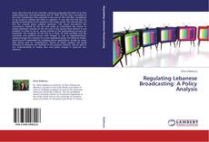 Bookcover of Regulating Lebanese Broadcasting: A Policy Analysis