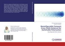 Bookcover of Reconfigurable Compact Cross Patch Antenna for Switchable Polarization