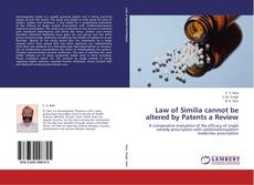 Bookcover of Law of Similia cannot be altered by Patents a Review