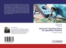 Bookcover of Electronic Speaking Glove for Speechless Patients