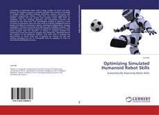 Bookcover of Optimizing Simulated Humanoid Robot Skills