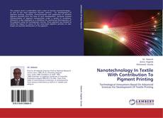 Bookcover of Nanotechnology In Textile With Contribution To Pigment Printing