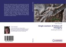 Copertina di Single women: A history of misogyny