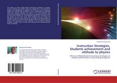 Bookcover of Instruction Strategies, Students achievement and attitude to physics