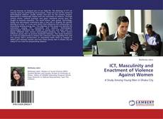 Bookcover of ICT, Masculinity and Enactment of Violence Against Women