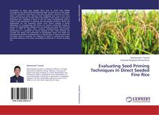 Bookcover of Evaluating Seed Priming Techniques In Direct Seeded Fine Rice