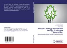 Biomass Energy: Renewable Energy For Power Generation的封面