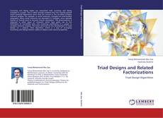 Bookcover of Triad Designs and Related Factorizations