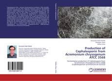 Bookcover of Production of Cephalosporin from Acremonium chrysogenum ATCC 3568