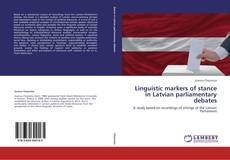 Обложка Linguistic markers of stance in Latvian parliamentary debates