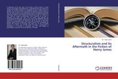 Bookcover of Structuralism and Its Aftermath in the Fiction of Henry James