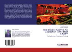 Bookcover of Real Options Analysis. An application to the Steel Industry