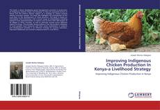 Bookcover of Improving Indigenous Chicken Production In Kenya-a Livelihood Strategy