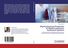 Copertina di Physicochemical Properties of Model Catanionic Surfactant Systems