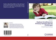 Couverture de Orphan Enrollment In Primary Schools And Its Challenges