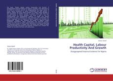 Обложка Health Capital, Labour Productivity And Growth
