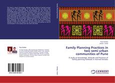 Couverture de Family Planning Practices in two semi urban communities of Pune