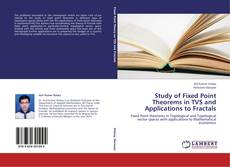Bookcover of Study of Fixed Point Theorems in TVS and Applications to Fractals