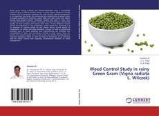 Buchcover von Weed Control Study in rainy Green Gram (Vigna radiata L. Wilczek)