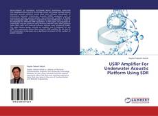 USRP Amplifier For Underwater Acoustic Platform Using SDR的封面