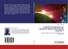 Bookcover of Industrial Engineering: Research Based Techniques Volume 1