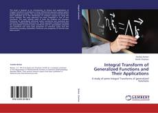 Integral Transform of Generalized Functions and  Their Applications kitap kapağı