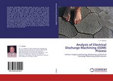 Bookcover of Analysis of Electrical Discharge Machining (EDM) Process