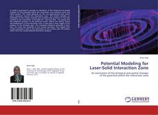 Bookcover of Potential Modeling for Laser-Solid Interaction Zone