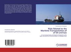 Risks Related to the Maritime Transportation of  of Oil and Gas kitap kapağı