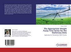 Portada del libro de The Appropriate Weight Fuzzy Time Series for the Stationary Data